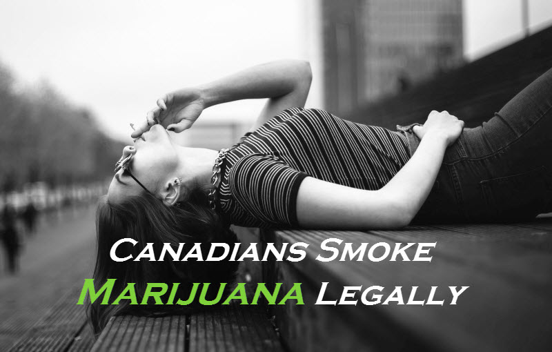 Canadians Smoke Marijuana Legally